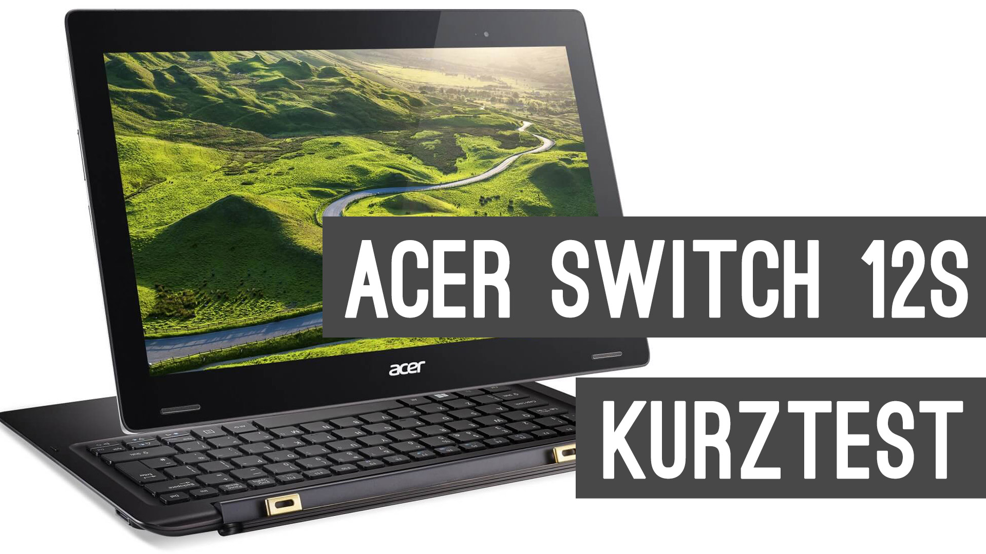 Acer Aspire Switch 12S Kurztest